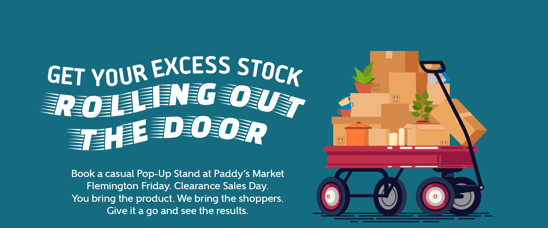 Clear Your Stock at Paddy's Markets Flemington Friday